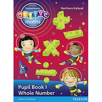 Heinemann Active Maths Northern Ireland  Key Stage 2  Exploring Number  Pupil Book 1  Whole Number by Keith & LyndaMcClure & LynneSinclair & AmyGorrie & Peter