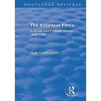 The Volunteer Force by Cunningham & Hugh