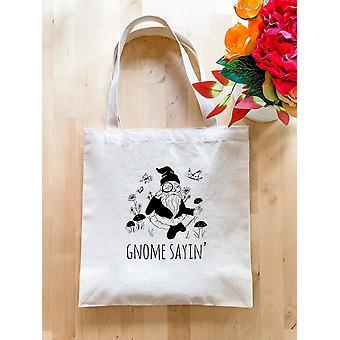 Gnome siger - Tote Bag
