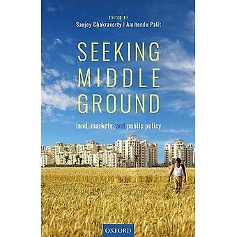 Seeking Middle Ground: Land, Markets, and Public Policy