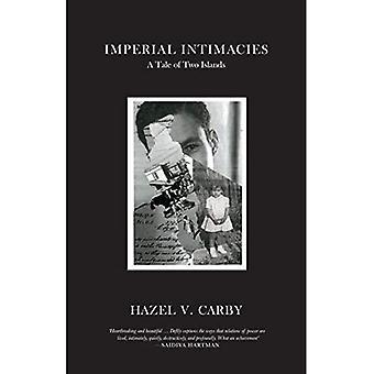 Imperial Intimacies: Een verhaal van twee eilanden