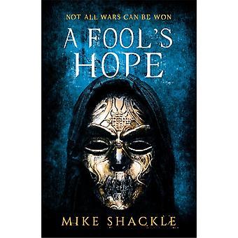 A Fools Hope Book Two-kirjoittanut Mike Shackle