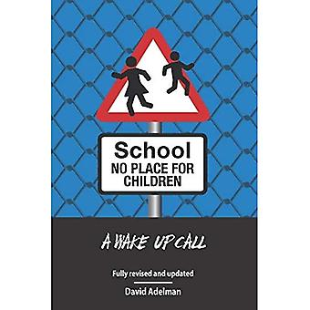 School - No Place for Children: A Wake-Up Call