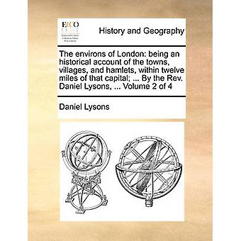 The Environs of London - Being an Historical Account of the Towns - Vi