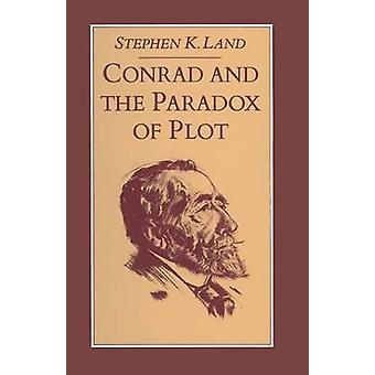 Conrad and the Paradox of Plot by S. Land - 9781349072767 Book