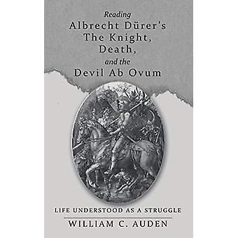 Reading Albrecht D�rer's the Knight - Death - and the Devil AB O
