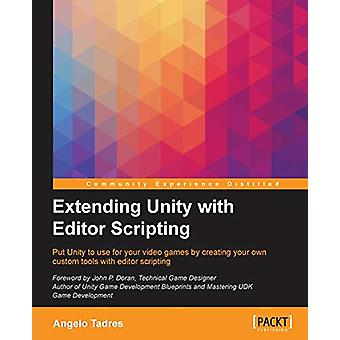 Extending Unity with Editor Scripting by Angelo Tadres - 978178528185