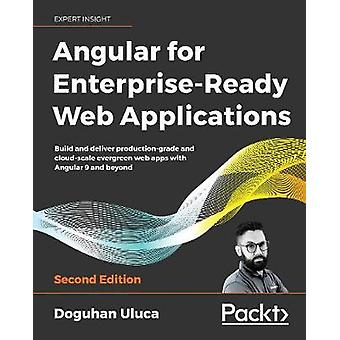Angular 8 for Enterprise-Ready Web Applications - - Build and deliver