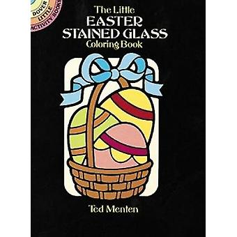 The Little Easter Stained Glass Coloriage Book par Ted Menten