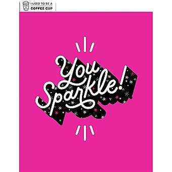 Hallmark I Used To Be A Coffee Cup Card - You Sparkle