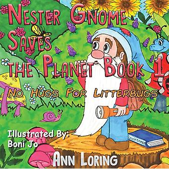 Nester Gnome Saves the Planet Book 1 by Ann Loring