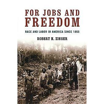 Pour l'emploi et la liberté - Race et travail en Amérique depuis 1865 par Robert