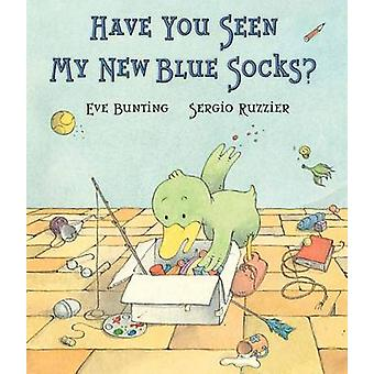 Have You Seen My New Blue Socks by Eve Bunting