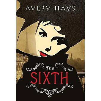 The Sixth by Hays & Avery