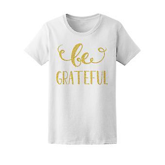 Vara tacksam Inspiration citat Tee kvinnors-bild av Shutterstock
