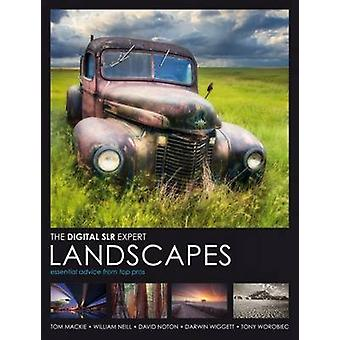 Digital SLR Expert - Landscapes - Essential Advice from the Pros by Tom