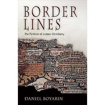 Grænsen linjer - delingen af jødisk-kristne af Daniel Boyarin