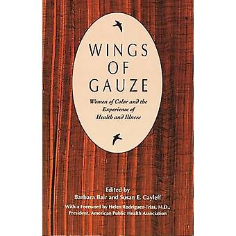 Wings of Gauze - Women of Color and the Experience of Health and Illne