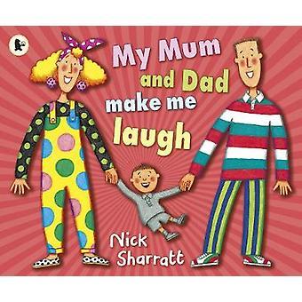 Mia mamma e papà mi fanno ridere di Nick Sharratt - 9781406331851 libro