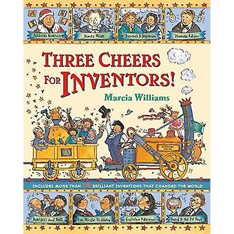 Three Cheers for Inventors! by Marcia Williams - 9781406301717 Book