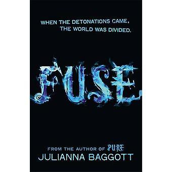 Fuse by Julianna Baggott - 9781472201423 Book