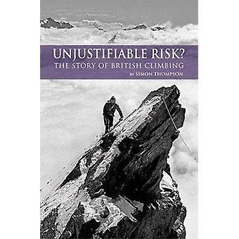 Ongerechtvaardigde risico? -Het verhaal van het Britse klimmen door Simon Thompson