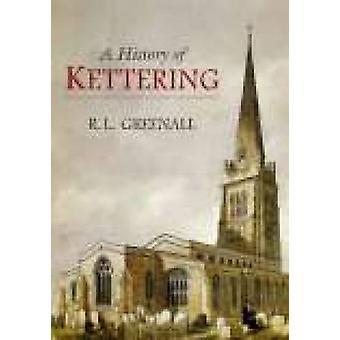 En historie av Kettering av R. Greenall - 9781860772542 bok