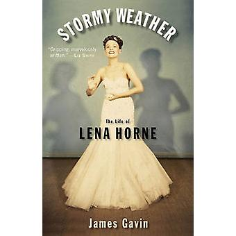 Stormy Weather - The Life of Lena Horne by James Gavin - 9780743271448