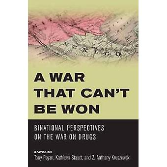 A War That Can't be Won - Binational Perspectives on the War on Drugs