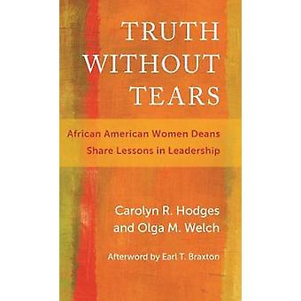 Truth Without Tears - African American Women Deans Share Lessons in Le