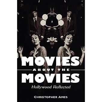 Movies About the Movies - Hollywood Reflected by Christopher Ames - 97