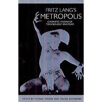 Fritz Lang's  -Metropolis - - Cinematic Visions of Technology and Fear b