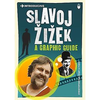 Introducing Slavoj Zizek - A Graphic Guide by Christopher Kul-Want - P