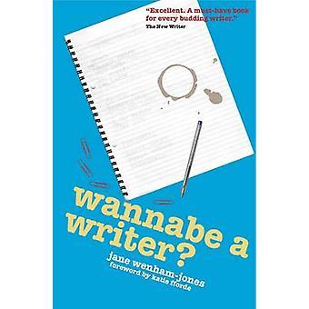 Wannabe a Writer? by Jane Wenham-Jones - 9781905170814 Book
