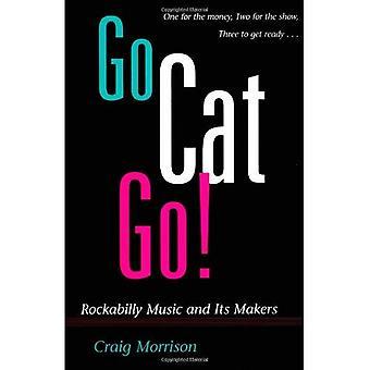 Przejdź kot Go!: muzyki Rockabilly i jego twórcy (muzyki w amerykańskim życiu)