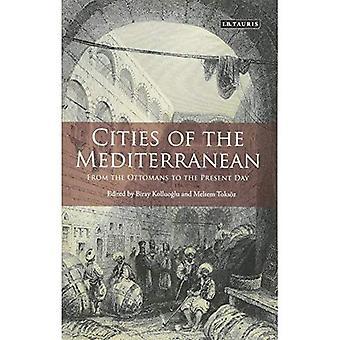 Städte am Mittelmeer: von den Osmanen bis zum heutigen Tag