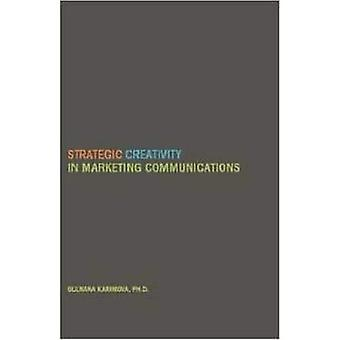 Strategic Creativity in Marketing Communications