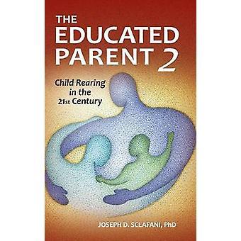 Die gebildeten Eltern 2 Kindererziehung im 21. Jahrhundert von Sclafani & Joseph