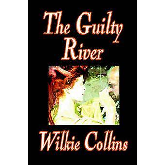 De schuldig rivier door Wilkie Collins fictie klassiekers door Collins & Wilkie