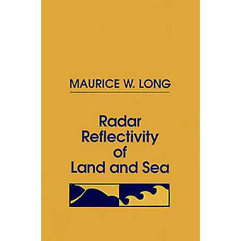 Radar Reflectivity of Land and Sea by Long & Maurice W.