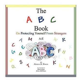 The A B C Book on Protecting Yourself from Strangers AZ by Hardy & Joshua O.