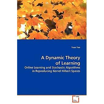 A Dynamic Theory of Learning by Yao & Yuan