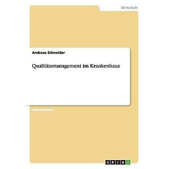 Qualittsmanagement im Krankenhaus van Schneider & Andreas