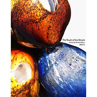 The Touch of the Oracle - Michael Petry - Works 2003/12 by Adrian Georg