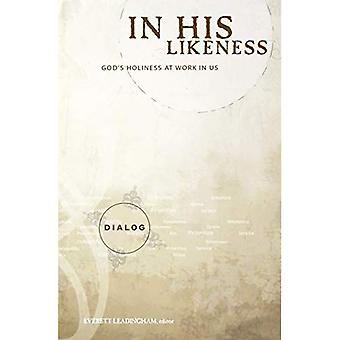 In His Likeness: God's Holiness at Work in Us (Dialog)