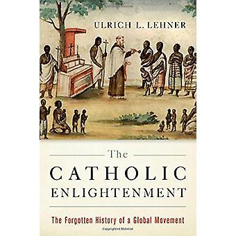 Der katholischen Aufklärung - die vergessene Geschichte der globalen 1965er
