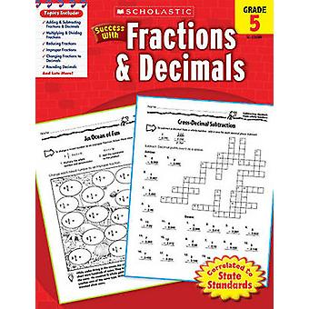 Scholastic Success with Fractions & Decimals - Grade 5 by William Ear
