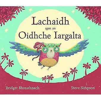 Lachaidh Agus an Oidhche Iargalta by Bridget Bhreathnach - Steve Simp