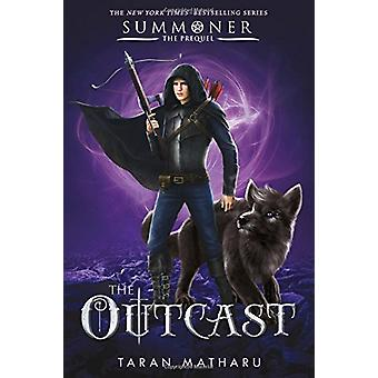 The Outcast - Prequel to the Summoner Trilogy by Taran Matharu - 97812