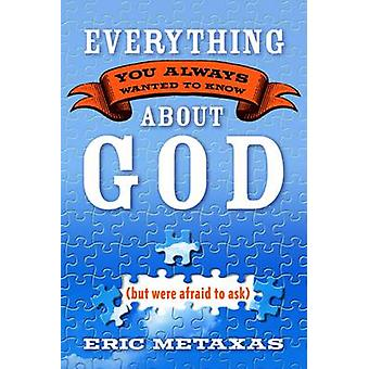 Everything you Always Wanted to Know About God (But Were Afraid to As
